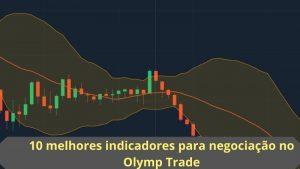10 melhores indicadores para negociação no Olymp Trade